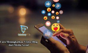 Cara meningkatkan visitor blog dari medsos
